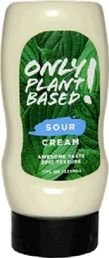ONLY PLANT BASED! SOUR CREAM - Eight 11 FL OZ  BOTTLES